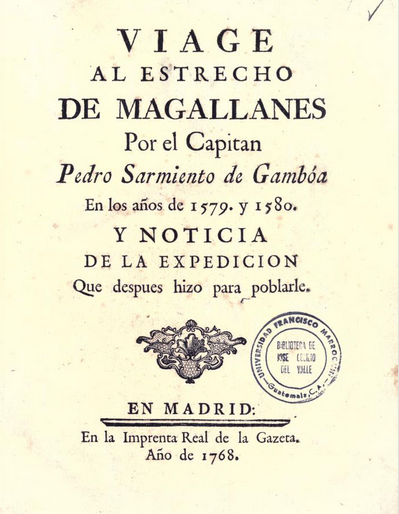 Travels to the Strait of Magellan by Captain Pedro Sarmiento de Gamboa in the years 1579 and 1580…