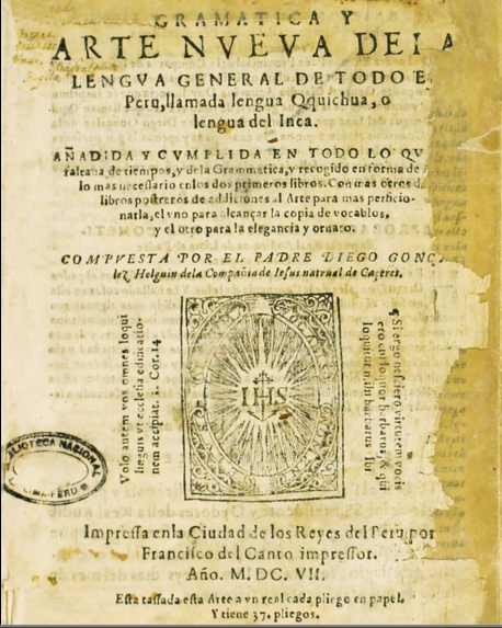 Grammatica and art nveva dela general lengva of all Peru, called Qquichua language, or language of the Inca
