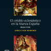 Ecclesiastical credit in New Spain, eighteenth century