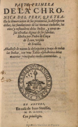 Part one of the Chronicle of Peru, Pedro Cieza de León