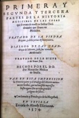 First and second and third parts of the medical history of the things brought from our West Indies by Nicolás Monardes